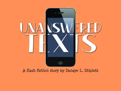 Unanswered Texts: a flash fiction story