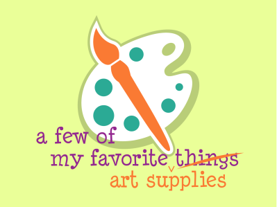 A few of my favorite art supplies featured image