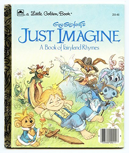 Guy Gilchrist's Just Imaging: a Book of Fairyland Rhymes